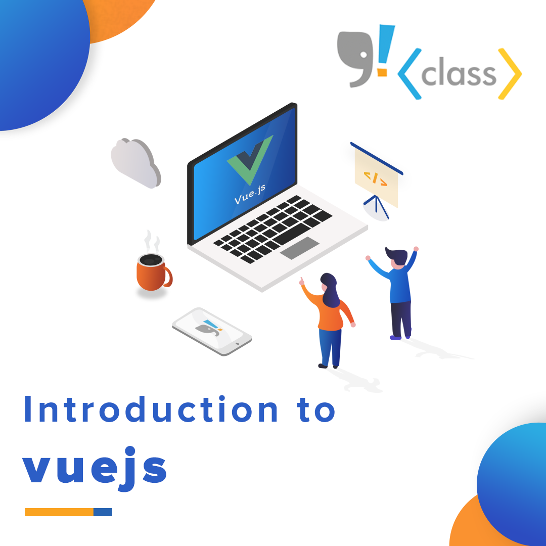 "GITS Class : ""Introduction to Vue.Js"""
